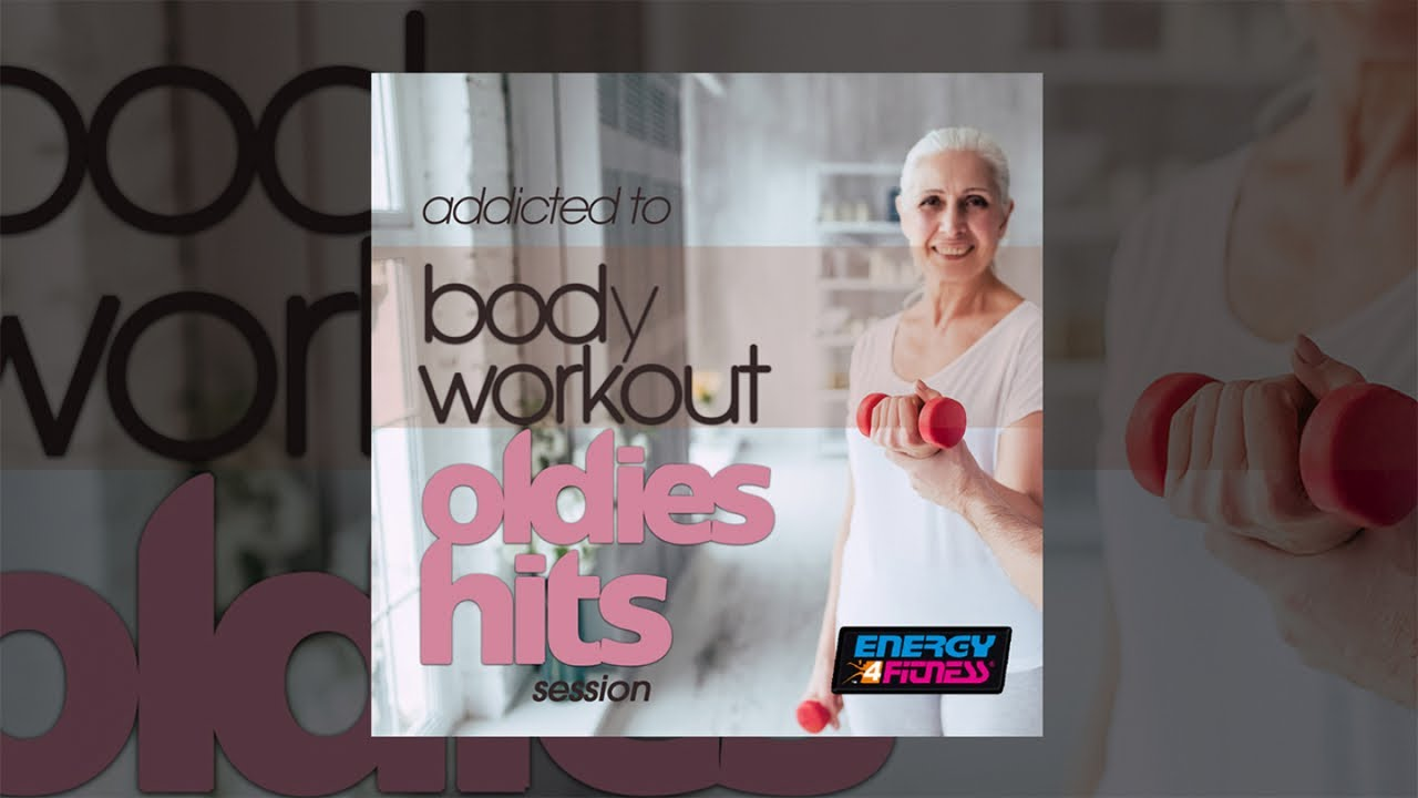 E4f Addicted To Body Workout Oldies Hits Session Fitness Music 2019 Youtube