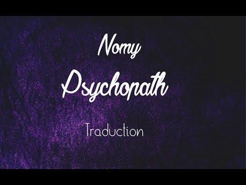 Nomy - Psychopath (Traduction Française)