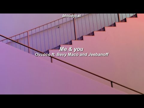 me & you - ovcoco ft. bevy maco and jeebanoff // sub español
