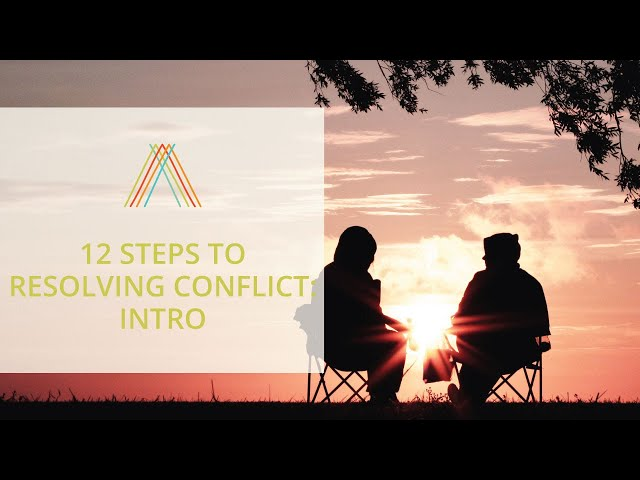 12 Steps to Resolving Conflict: Introduction