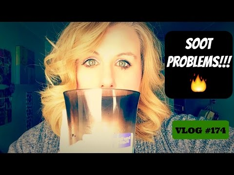 SOOT PROBLEMS!!! VLOG #174