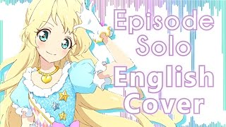 【odii ♡】「episode Solo」english Cover  Aikatsu Stars Ed