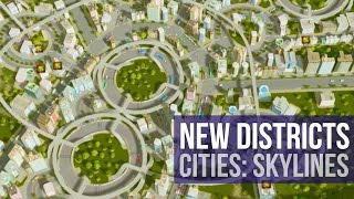 Cities: Skylines - New Beautiful Districts! (Edited Gameplay)