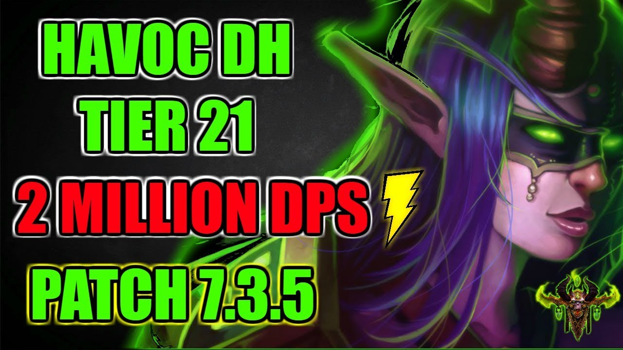 7 3 5 Havoc Demon Hunter Pve Guide Tier 21 Rotation Dps Stats More Youtube