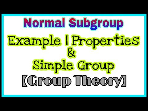 ◆Normal Subgroup | example and properties of normal subgroup | Simple Group | April, 2018
