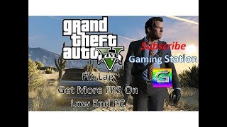 How to play Gta 5 on low end PC / How to fix lagging in Gta 5 |Gaming Station|