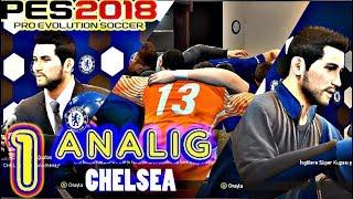 PES 2018 ANALİG CHELSEA [1] - Yeni Teknik Direktör ve Premier Lig !