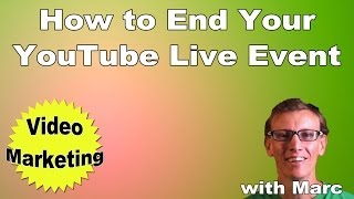 How to End a YouTube Live Event