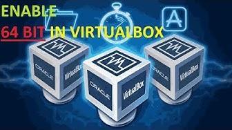 ENABLE 64 BIT OPTION IN VIRTUALBOX