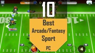 Best ARCADE/FANTASY SPORT Gaṁes | TOP10 Arcade Fantasy Sport Games for PC