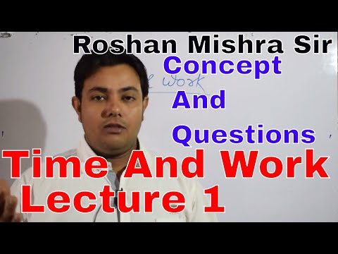 Time and Work Lecture 1 concept and Questions