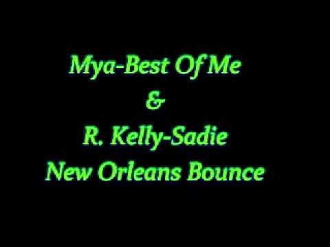 Mya-Best Of Me & R. Kelly-Sadie(New Orleans Bounce)