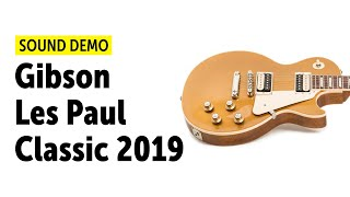 Gibson Les Paul Classic 2019 - Sound Demo (no talking)