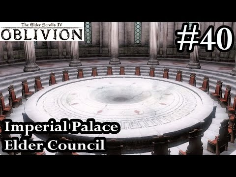 Elder Scrolls IV Oblivion Walkthrough Let's Play Part 40 - Imperial Palace Elder Council