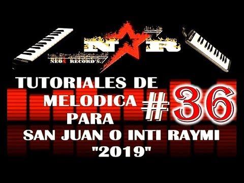 TUTORIALES DE MELODICA # 36 PARA SAN JUAN O INTI RAYMI OTAVALO 2019