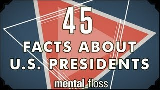 Repeat youtube video 45 Odd Facts About US Presidents - mental_floss on YouTube (Ep.3)