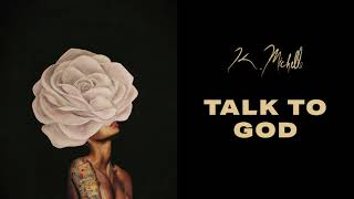 K. Michelle - Talk to God (Official Audio)