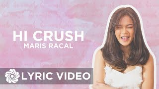 Maris Racal - Hi Crush (Lyrics)   Stellar