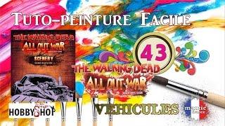 """🎨 Tuto-Peinture N°43 : Walking Dead """"Véhicules"""""""