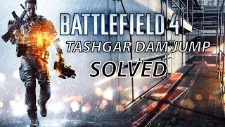 Battlefield 4 - How to jump off the scaffolding at the Tashgar dam? [SOLVED]