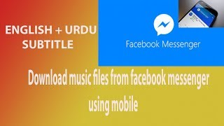 Download audio any music file from facebook messenger on mobile