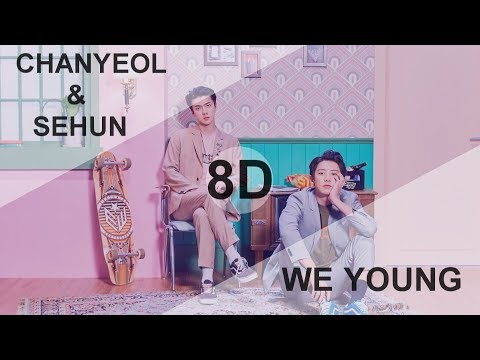 EXO CHANYEOL & SEHUN 찬열 & 세훈 - WE YOUNG  8D USE HEADPHONE 🎧
