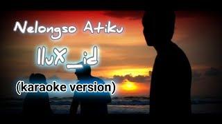 Nelongso Atiku - Ilux id karaoke version . nelongso_atiku ilux_id mundur_alon_alon karaoke