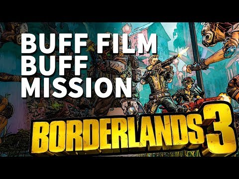 Buff Film Buff Borderlands 3 Mission