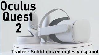 ¡¡OCULUS QUEST 2!! Trailer revelado 2 DÍAS ANTES del lanzamiento oficial - Subtitulado Ing - Esp