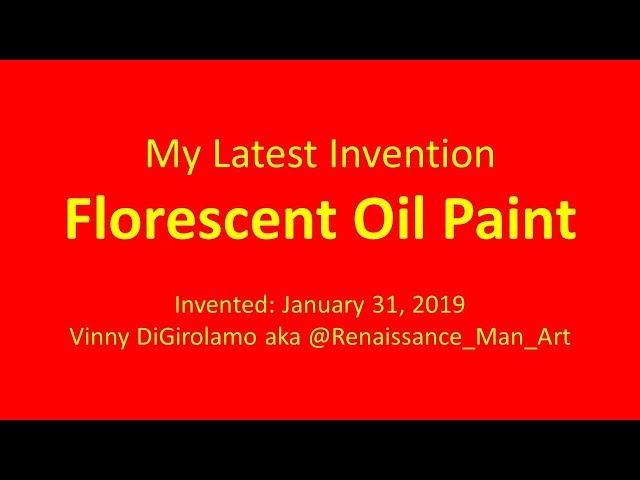 Floresent Oil Paint: My Latest Invention