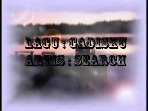 Gadisku~Search (Lirik)