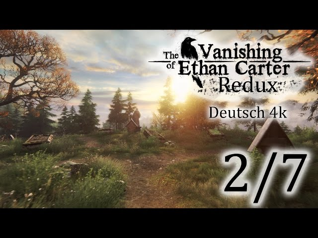2/7▼The Vanishing Of Ethan Carter Redux▼ 4k, Let's Play, Deutsch, Blind
