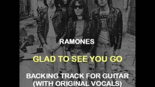 Ramones - Glad To See You Go (Backing Track For Guitar) (With Original Vocals)