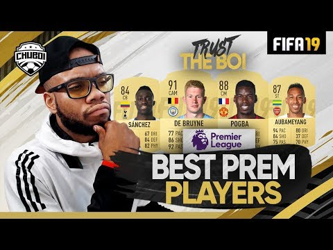 Best Premier League Players in  FIFA 19! | Trust The Boi
