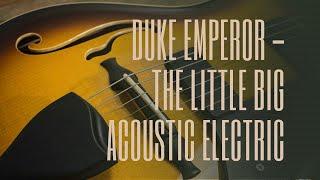 Ruokangas Duke Emperor - The Little Big Acoustic Electric