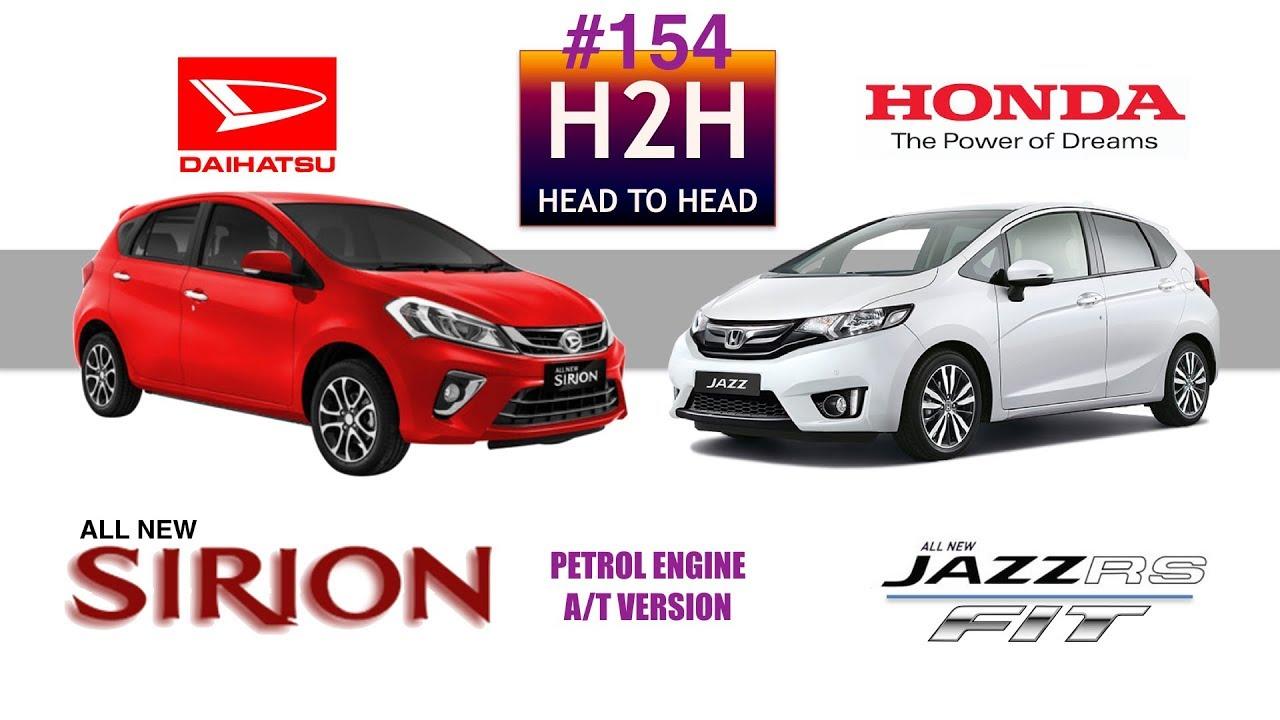 H2h 154 Daihatsu All New Sirion Vs Honda All New Jazz Youtube