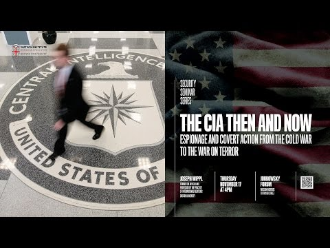 The CIA Then and Now: Espionage and Covert Action from the C