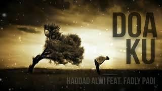 Doaku - Haddad Alwi Feat Fadly Padi Full HD Quality