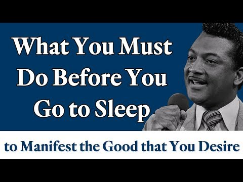 What You Must Do Before You Go to Sleep to Manifest the Good that You Desire
