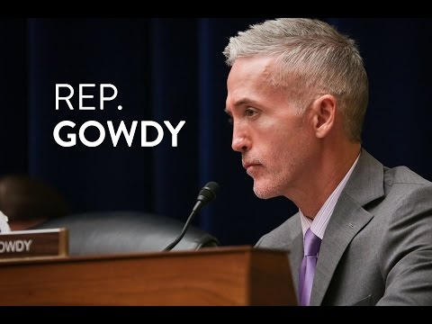 Rep. Gowdy Q&A - Examining FOIA Compliance at the Department of State