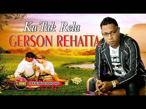 GERSON REHATTA - AKU TAK RELA - KEVINS MUSIC PRO - ( COVER )
