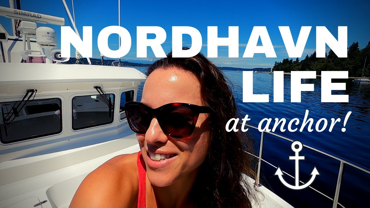 Nordhavn life at anchor to test our new ROCNA 55! [NORDHAVN 43]