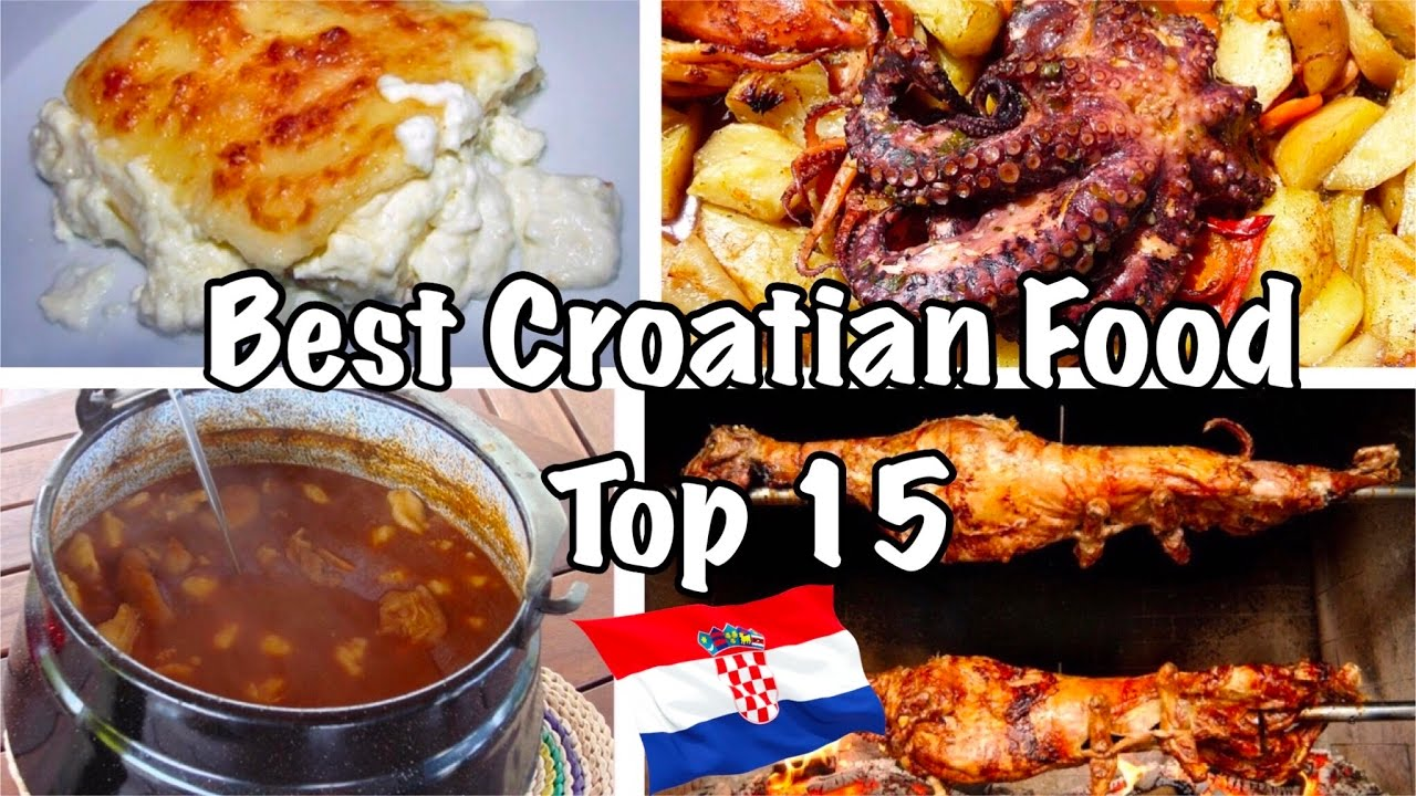 best food from croatia top 15 2018 youtube