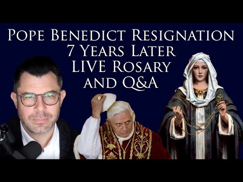 Pope Benedict Resignation 7 Years Later: LIVE Rosary PLUS Q&A (500th Upload)