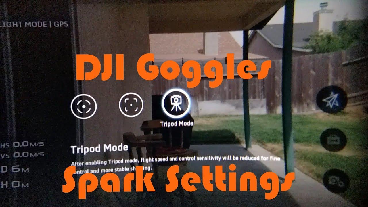 Dji Goggles Dji Spark Settings Youtube