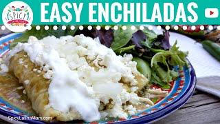 Easy CHICKEN GREEN ENCHILADAS VERDES | Mexican Food - Spicy Latina Mom