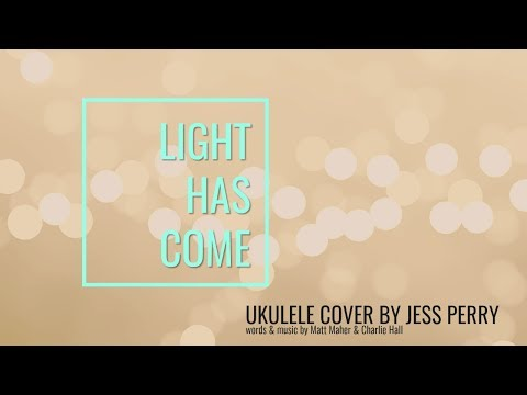 Hallelujah Light Has Come Ukulele Chords By Barlowgirl Worship