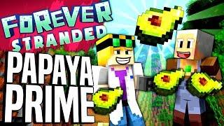 Minecraft - PAPAYA PRIME - Forever Stranded #87