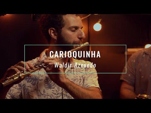 Carioquinha - Waldir Azevedo (com Grapiúna)