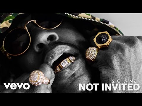 2 Chainz - Not Invited (Audio)